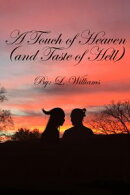 A Touch of Heaven (And Taste of Hell)