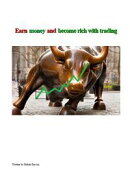 Earn money and become rich with trading