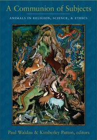 A Communion of SubjectsAnimals in Religion, Science, and Ethics【電子書籍】
