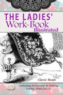 THE LADIES' WORK-BOOK ILLUSTRATED