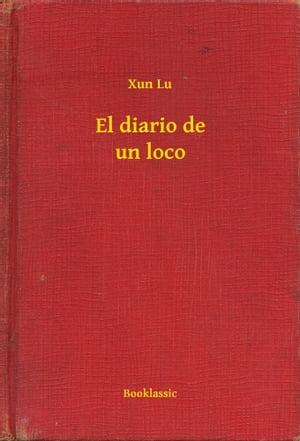 El diario de un loco【電子書籍】[ Xun Lu ]