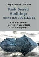 Risk Based Auditing: Using ISO 19011