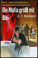 Die Mafia grüßt mit Blei