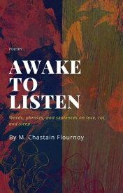 Awake to Listen【電子書籍】[ M. Chastain Flournoy ]