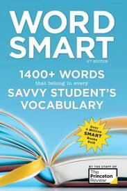 Word Smart, 6th Edition1400+ Words That Belong in Every Savvy Student's Vocabulary【電子書籍】[ The Princeton Review ]