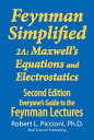 Feynman Lectures Simplified 2A: Maxwell's Equations & Electrostatics【電子書籍】[ Robe...
