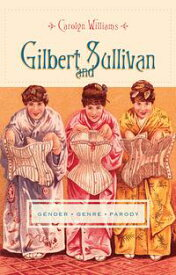Gilbert and SullivanGender, Genre, Parody【電子書籍】[ Carolyn Williams ]
