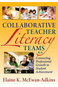 CollaborativeTeacherLiteracyTeams,K-6ConnectingProfessionalGrowthtoStudentAchievement