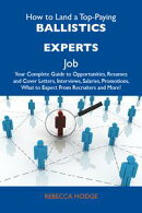 How to Land a Top-Paying Ballistics experts Job: Your Complete Guide to Opportunities, Resumes and Cover Let…
