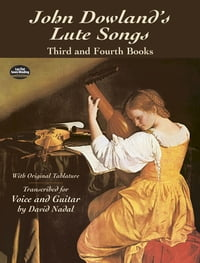 JohnDowland'sLuteSongsThirdandFourthBookswithOriginalTablature