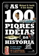 As 100 piores ideias da História
