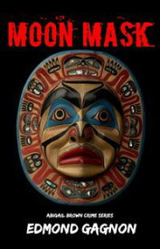 The Moon Mask【電子書籍】[ Edmond Gagnon ]