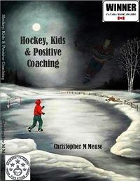 Hockey, Kids & Positive CoachingMichael's Story【電子書籍】[ Christopher M. Meuse ]