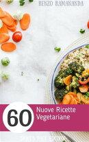 60 Nuove Ricette Vegetariane