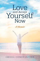 Love And Accept Yourself Now