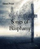 Songs of Blasphamy
