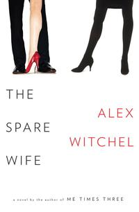 The Spare Wife【電子書籍】[ Alex Witchel ]