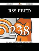 RSS Feed 238 Success Secrets - 238 Most Asked Questions On RSS Feed - What You Need To Know