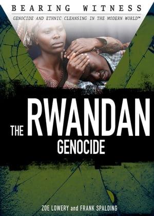The Rwandan Genocide【電子書籍】[ Zoe Lowery ]