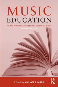 Music EducationSource Readings from Ancient Greece to Today【電子書籍】