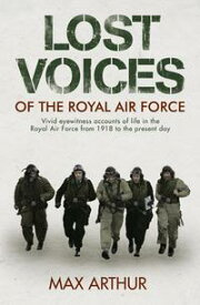 Lost Voices of The Royal Air Force【電子書籍】[ Max Arthur ]