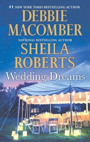 Wedding DreamsAn Anthology【電子書籍】[ Debbie Macomber ]