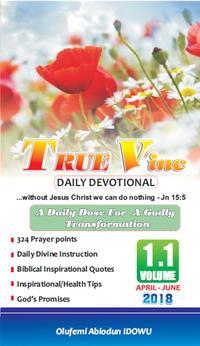 True Vine Daily DevotionalTrue Vine Devotional, #1【電子書籍】[ Olufemi Abiodun Idowu ]