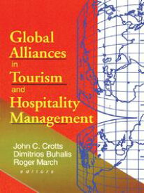 Global Alliances in Tourism and Hospitality Management【電子書籍】[ Dimitrios Buhalis ]