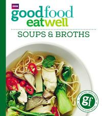 GoodFood:EatWellSoupsandBroths