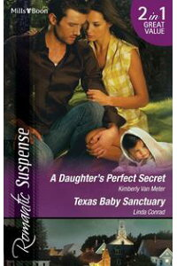 RomanticSuspenseDuoADaughter'sPerfectSecret/TexasBabySanctuary