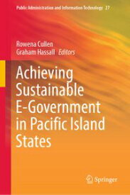 Achieving Sustainable E-Government in Pacific Island States【電子書籍】