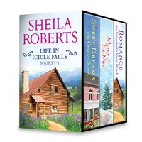 Sheila Roberts Life in Icicle Falls Series Books 1-3An Anthology【電子書籍】[ Sheila Roberts ]