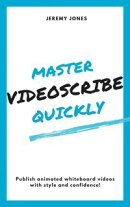Master VideoScribe Quickly: Publish Animated Whiteboard Videos with Style and Confidence!