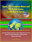 Spain, The European Union and the United States in the Age of Terror: Spanish Strategic Culture and the Glob…