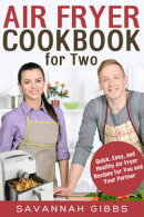 Air Fryer Cookbook for Two: Quick, Easy, and Healthy Air Fryer Recipes for You and Your Partner