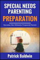 Special Needs Parenting Preparation: Become the Ultimate Prepared Parent