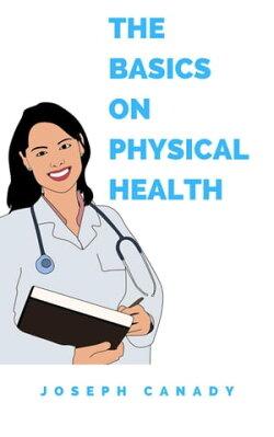 The Basics on Physical Health