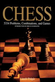 Chess5334 Problems, Combinations and Games【電子書籍】[ L?szl? Polg?r ]