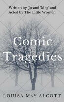 Comic Tragedies (Annotated & Illustrated)
