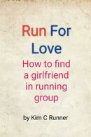 Run for Love: How to Find a Girlfriend in Running Group
