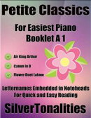 Petite Classics Booklet A1 - For Beginner and Novice Pianists Air King Arthur Canon In D Flower Duet Lakme L…