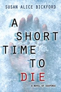A Short Time to Die【電子書籍】[ Susan Bickford ]
