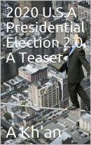 2020 U.S.A Presidential Election 2.0 A Teaser