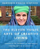 The Eleven Yogic Arts of Creative Living