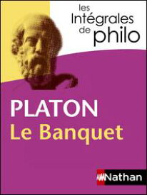 Int?grales de Philo - PLATON, Le Banquet【電子書籍】[ Platon ]