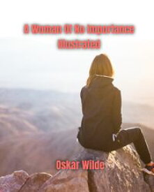 A Woman of No Importance Illustrated【電子書籍】[ Oscar Wilde ]