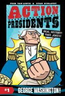 Action Presidents #1: George Washington!