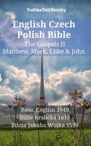 English Czech Polish Bible - The Gospels II - Matthew, Mark, Luke & John