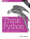 Think PythonHow to Think Like a Computer Scientist【電子書籍】[ Allen B. Downey ]