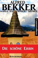 Alfred Bekker schrieb als Robert Gruber: Die schöne Erbin